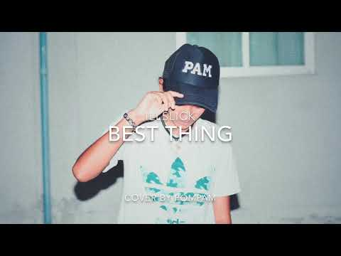 BEST THING - ILLSLICK | Cover By POMPAM.