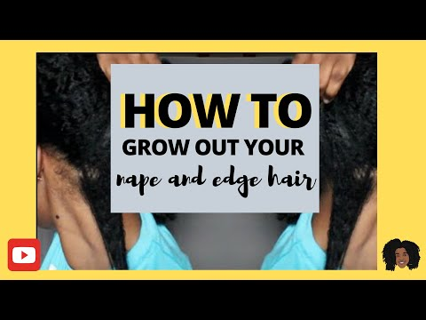 How To Grow Out Your Nape and Edges | Natural Hair