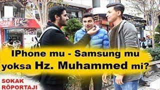 IPhone mu - Samsung mu Yoksa Hz. Muhammed Mi? -  Sokak Röportajı  42 MevlidKandili