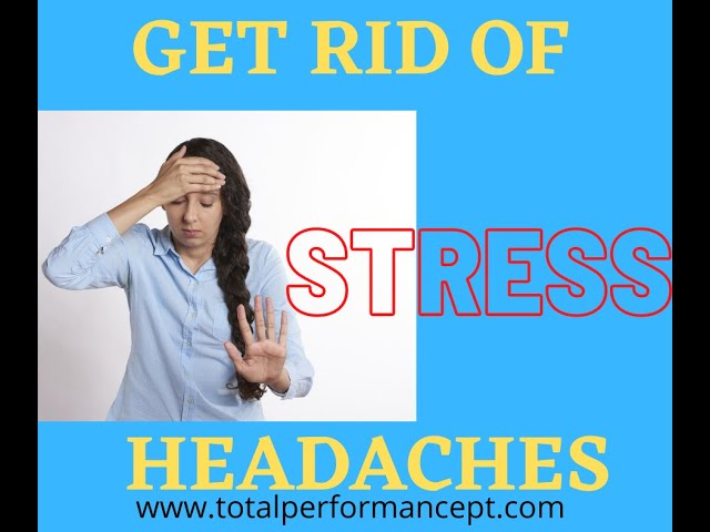 How to get rid of stress headaches