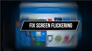 How to REALLY Fix Screen Flickering or Flashing on Windows 10