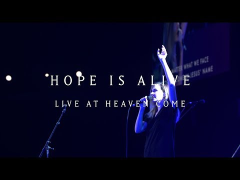 Hope is Alive (Live)  - Kristene Dimarco | Heaven Come