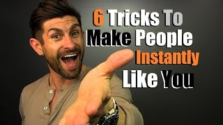 6 Surprising Tricks To Make People INSTANTLY Like YOU