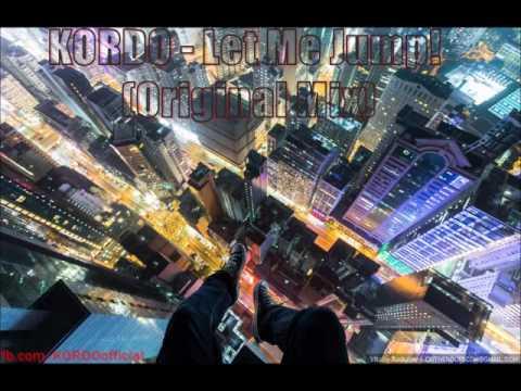 KORDO  Let Me Jump! Original Mix FREE DOWNLOAD
