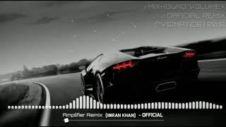 Amplifier Remix [Official] Imran Khan | Vidmatics