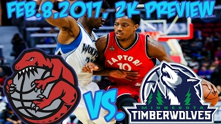 Raptors vs T.Wolves, Feb 8, 2017 PREVIEW! Whos getting the W?