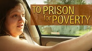 To Prison For Poverty • SHORT DOCUMENTARY • BRAVE NEW FILMS