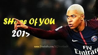 Kylian Mbappe ● Shape of You Skills & Goals 2018/2019 ● HD