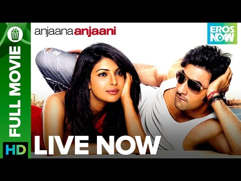 Anjaana Anjaani | Full Movie LIVE On Eros Now | Ranbir Kapoor, Priyanka Chopra & Zayed Khan