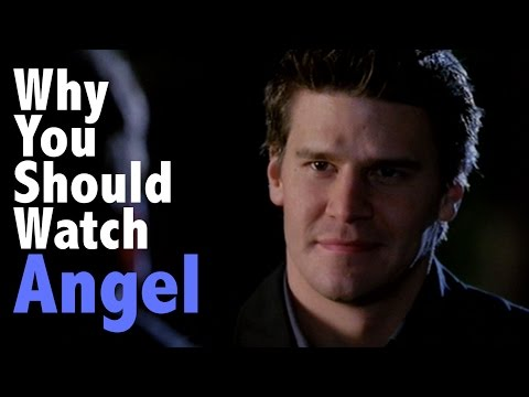 Why You Should Watch Angel