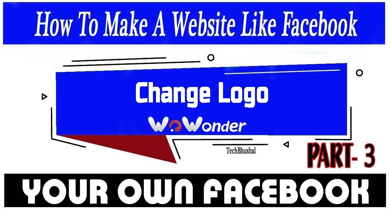How to make website like facebook  change logo  Wowonder Part 3