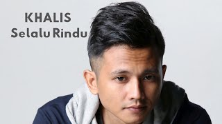 Khalis Selalu Rindu MP3