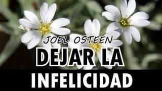 Cómo Dejar de Ser Infeliz - Por Joel Osteen