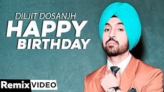 Happy Birthday (Remix) | Diljit Dosanjh | Surveen Chawla | Disco Singh | Latest Punjabi Songs 2020