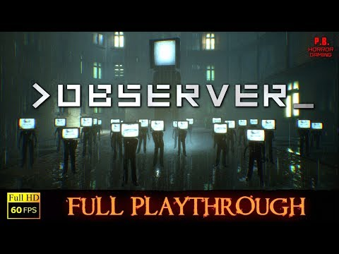 OBSERVER | 1080P/60FPS/PC | Full Longplay Walkthrough Gameplay (All Endings) No Commentary