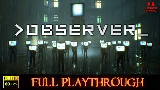 Observer | Full Playthrough | ALL Endings | Gameplay Walkthrough No Commentary 1080P / 60FPS