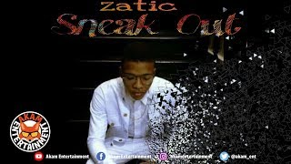 Zatic - Sneak Out - June 2019