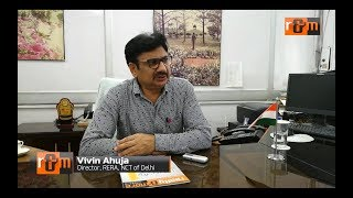 'Projects Foremost' says Vivin Ahuja, Director, RERA, NCT of Delhi