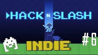 Indie: Hack'n'Slash - Kılıç ile Dağ Taş Hack'lenir mi? #6