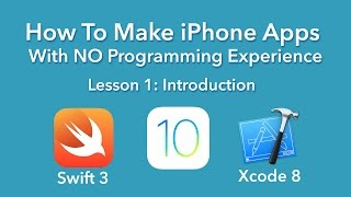 How To Make iPhone Apps With No Programming Experience (Xcode 8, Swift 3)