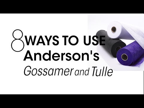 8 Ways to Use Anderson's Gossamer and Tulle