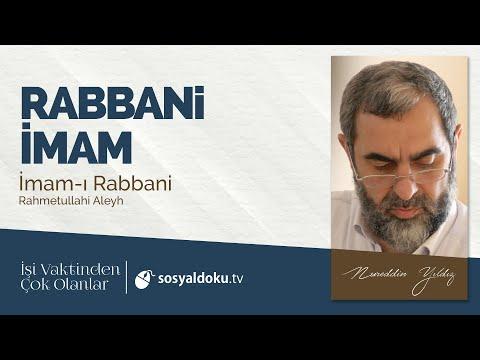 13) Rabbani İmam (İmam-ı Rabbani) -İşi Vaktinden Çok Olanlar