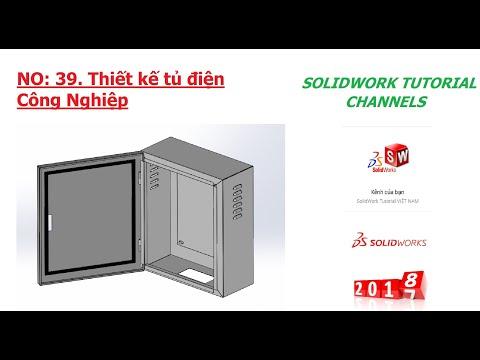 SOLIDWORKS 2018: NO 39: Hướng dẫn thiết kế tủ điện công nghiệp