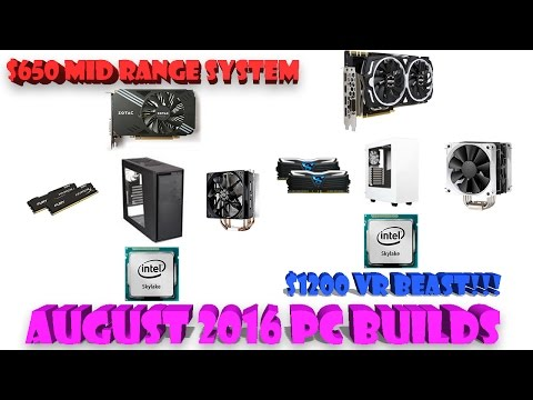 August 2016 Gaming PC Builds | $650 Mid Range System | $1200 VR Beast