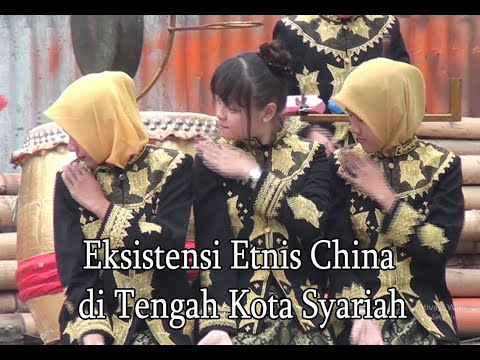 Eksistensi Etnis Cina di Tengah Kota Syariah (Bukti Keberagaman di Aceh)