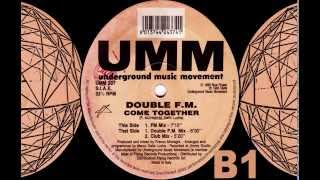 Double FM - Come Together (Double FM Mix) [HQ] (2/3)