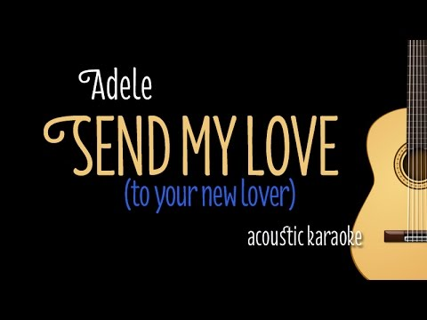 Adele - Send My Love (to your new lover) acoustic guitar karaoke with lyrics on screen