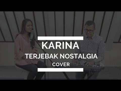 Karina Larasati - Terjebak Nostalgia Cover