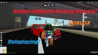 Roblox Ultimate Driving Newark! | Being a Citizen! | Roleplaying!