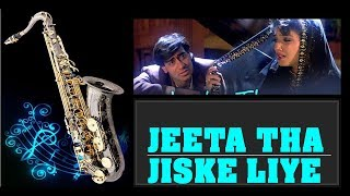 #120:-Jeeta Tha Jiske Liye  Dilwale  The BEST Instrumental cover on Alto Saxophone