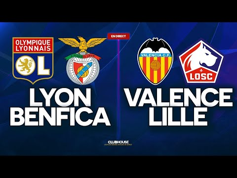 🔴 LYON (OL) - BENFICA // CHAMPIONS LEAGUE // ClubHouse + VALENCE Vs LILLE