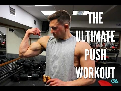THE ULTIMATE PUSH WORKOUT
