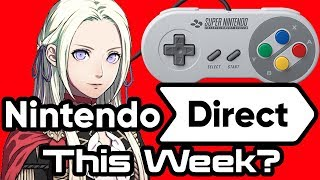 Nintendo Direct This Week? + SNES Switch Online?