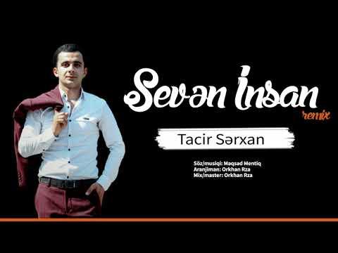 Tacir Serxan - Seven Insan Remix