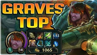 WTF GRAVES TOP IS AMAZING NOW TOP LANE GRAVES GAMEPLAY - League of Legends