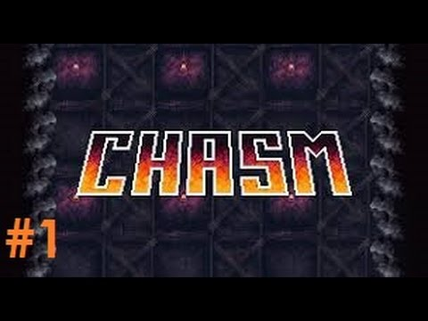 Let's Play - Chasm (Alpha) - Episode 1