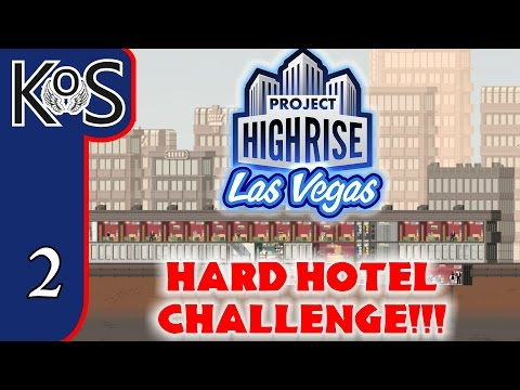 Project Highrise HARD HOTEL CHALLENGE! Ep 2: FOOD BUFF!! - LAS VEGAS DLC! Let's Play