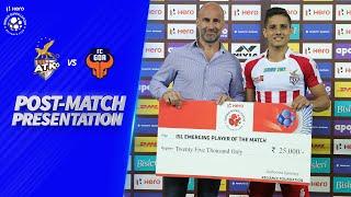 Post Match Presentation- ATK FC 2-0 FC Goa | Hero ISL 2019-20