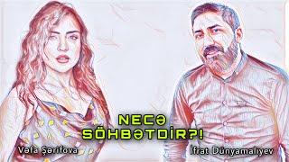İfrat & Vəfa Şərifova - Necə Söhbətdir
