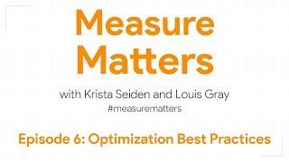 Measure Matters Episode 6: Optimization Best Practices