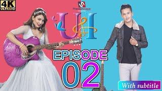 U & I Series |Episode 2 | Feat Aashma Biswokarma | Saroj Adhikari | Sunny Singh