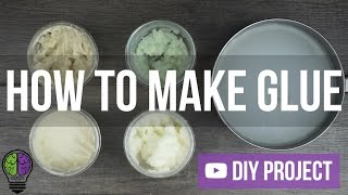 How To Make Glue (5 Types)