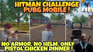 Chicken Dinner Pake Pistol di PUBG MOBILE ! Hitman Challenge No Armor, Pistol Only PUBG MOBILE