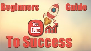 Success On Youtube: Beginners Guide to Success on Youtube 2018 Update | Watch Time & Subscribers