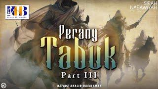 Sirah Nabawiyyah Ke 23   Perang Tabuk Part 3