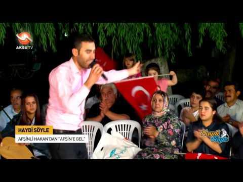 Afşinli HAKAN Afşine Gel AKSU TV Haydi Söyle PROGRAMI